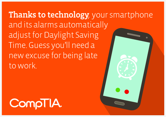 Thanks to technology, your smartphone and its alarms automatically adjust for Daylight Saving Time. Guess you'll need a new excuse for being late to work.