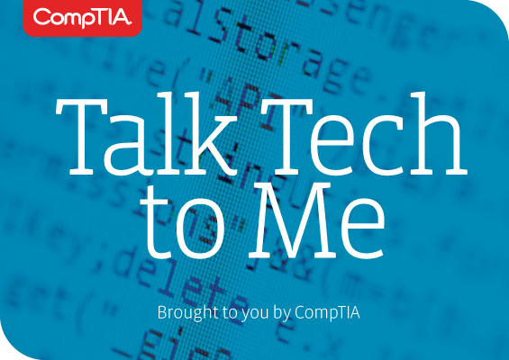 Talk Tech to Me, brought to you by CompTIA