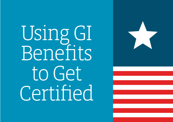 Using GI Benefits to Get Certified