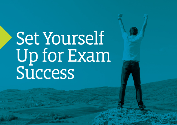 Set Yourself Up for Exam Success