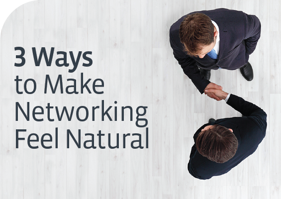 3 Ways to Make Networking Feel Natural