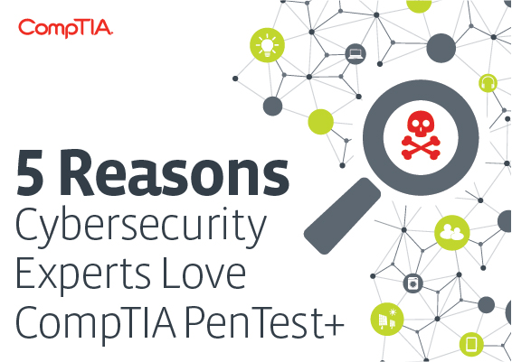 5 Reasons Cybersecurity Experts Love PenTest+