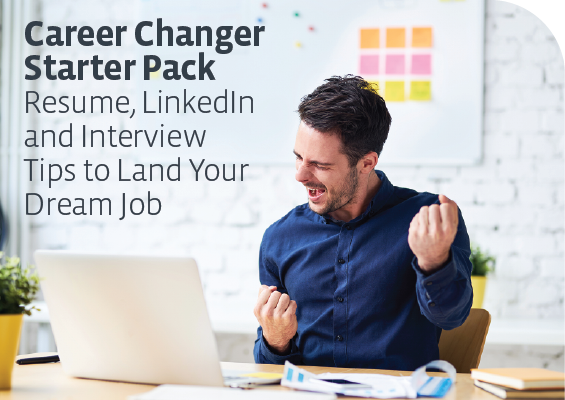 Career Changer Starter Pack: Resume, LinkedIn and Interview Tips to Land Your Dream Job