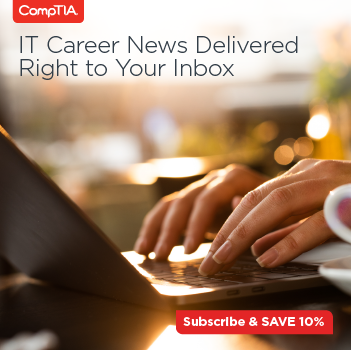 Fast track your career. Click here to subscribe today and save 10 percent on CompTIA products.
