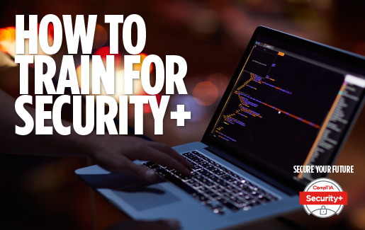 Dark background and dark laptop screen with hands typing on them. White text that says HOW TO TRAIN FOR SECURITY+. CompTIA Security+ logo in lower righthand corner with the text, SECURE YOUR FUTURE.