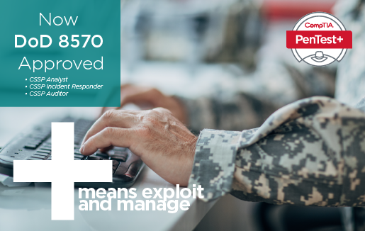 """Camo print sleeves typing on keyboard with text """"CompTIA PenTest+ Now DoD 8570 Approved"""""""