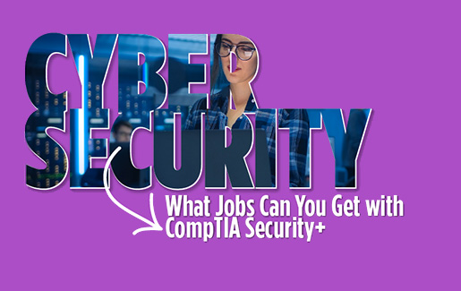 5 Cybersecurity Jobs You Could Get with CompTIA Security+