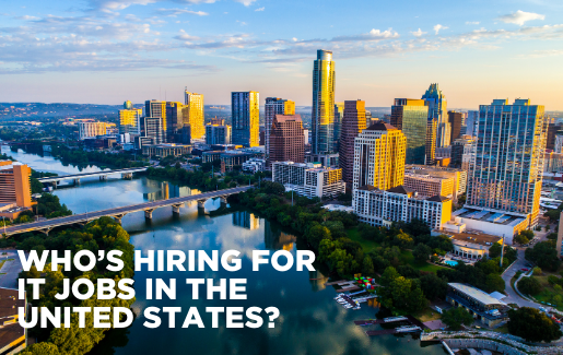 Photo of the skyline of Austin, Texas with the text: Who's Hiring for IT Jobs in the United States?