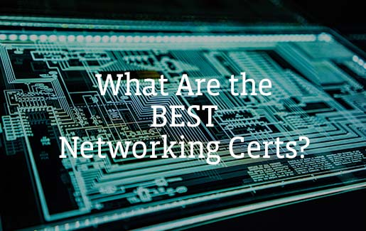 What are the best computer networking certifications?