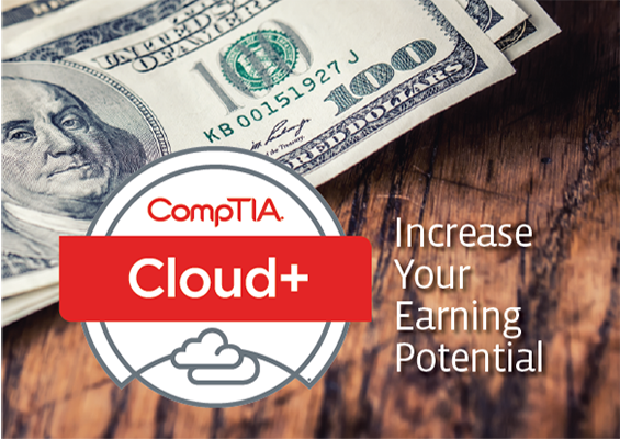 Increase your earning potential with CompTIA Cloud+