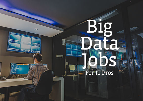 Big Data Jobs for IT Pros