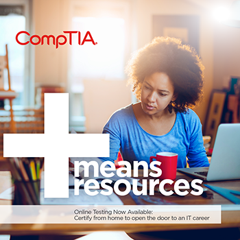 A woman studies for her certification. Plus means more resources. Online testing now available: certify from home to open the door to an IT career.