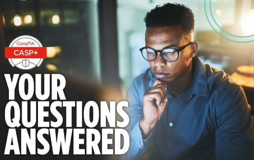Man with glasses. Text: CASP+ Your Questions Answered
