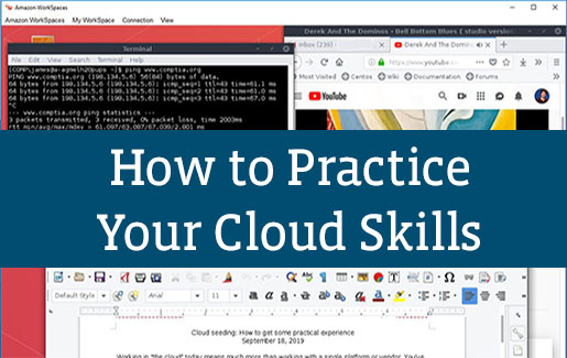 A screenshot of an AWS desktop and the words How to Practice Your Cloud Skills