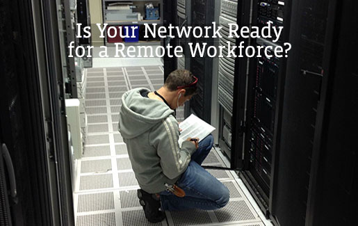 Is your network ready for a remote workforce? A photo of a network engineer in a server room