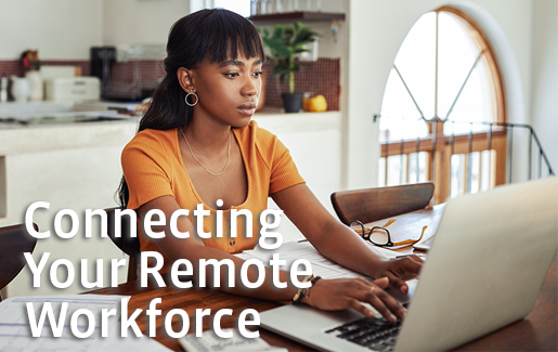 Connecting Your Remote Employees