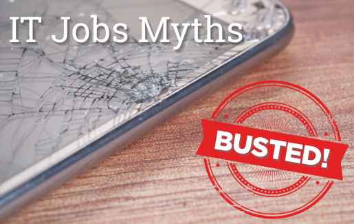 A smartphone with a broken screen and the words IT Job Myths Busted