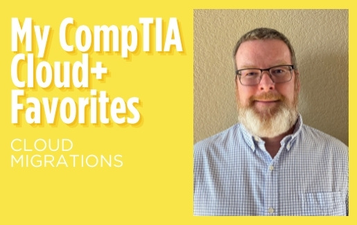 Damon Garn My CompTIA Cloud+ Favorites