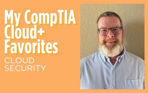My CompTIA Cloud+ Favorites 4