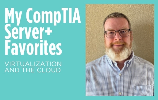 Damon Garn and the text My CompTIA Server+ favorites virtualization and the cloud