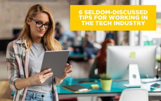 Female tech pro on a tablet with the text: Seldom-Discussed Tips for Working in the Tech Industry