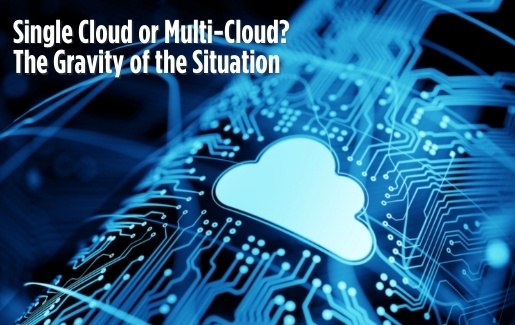 Single Cloud or Multi Cloud_ The Gravity of the Situation