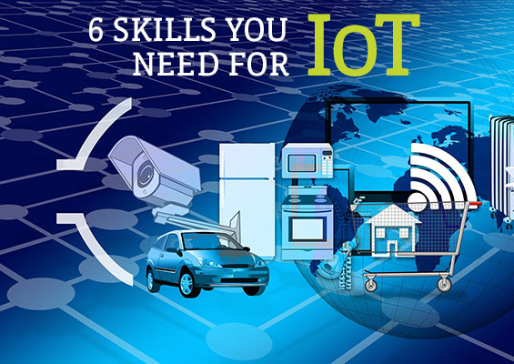 6 Skills You Need for IoT