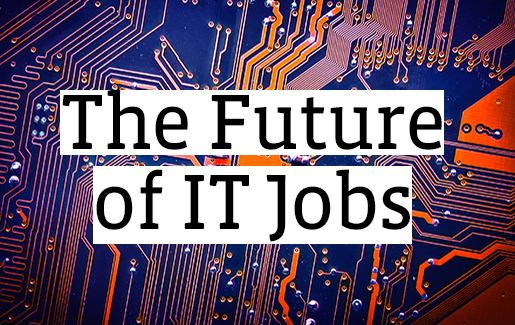 The Future of IT Jobs