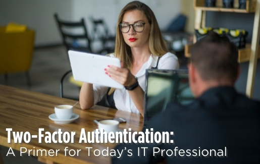 Female IT pro working with the text: Two-Factor Authentication A Primer for Today's IT Professional
