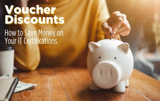 How to Save on IT Certs: 4 Ways to Get a Voucher Discount