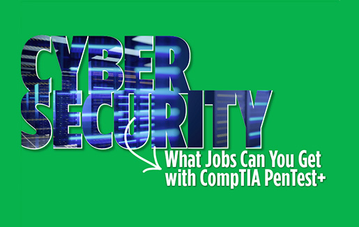 Green background with text that says: What Jobs Can You Get with CompTIA PenTest+