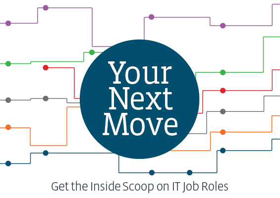 Your Next Move: Get the Inside Scoop on IT Job Roles