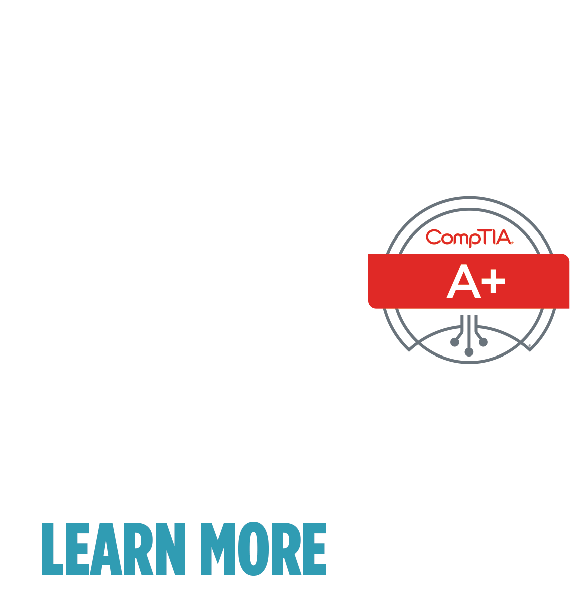 Think Fast. COMPTIA A+ MEANS PROVEN PROBLEM SOLVERS FOR TODAY'S DIGITAL WORLD