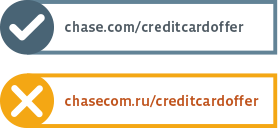 Sample URLs: chase.com/creditcardoffer would be legitimate, but chase.com.ru/creditcardoffer would be suspicious