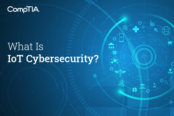 What Is IoT Cybersecurity