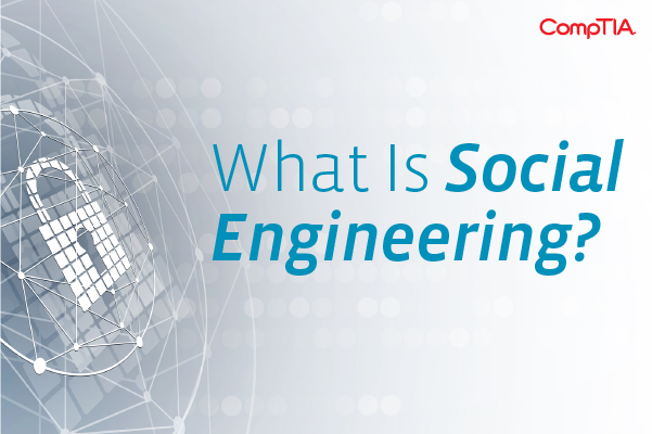 What Is Social Engineering?